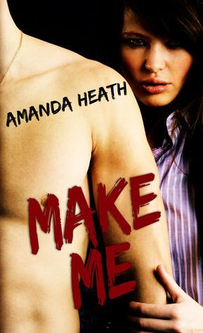 Make Me (Make or Break, #1)