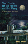 Short Stories for the Hopeful and the Weary
