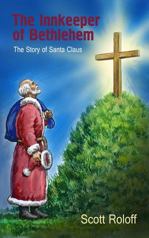 The Innkeeper of Bethlehem–The Story of Santa Claus