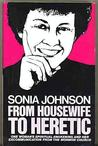 From Housewife to Heretic by Sonia Johnson