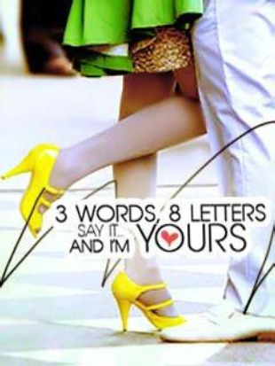 Three Words Eight Letters Say It and I m Yours by Jade Margarette
