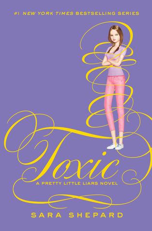 Toxic (Pretty Little Liars, #15)