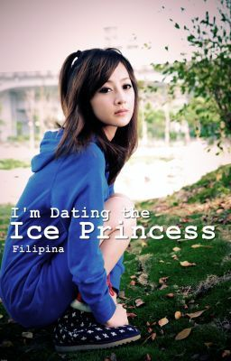 Im dating the ice princess wattpad tagalog