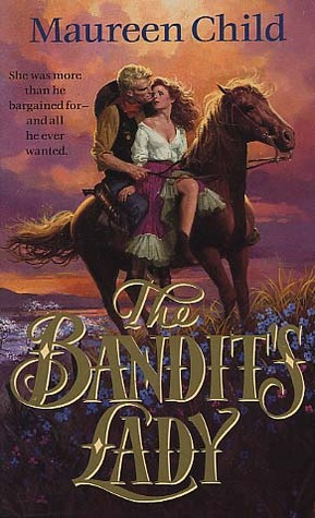 The Bandit's Lady by Maureen Child