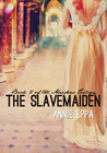 The Slavemaiden (The Maiden's, #2)