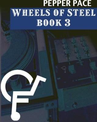 Wheels of Steel, Book 3 (Wheels of Steel, #3)