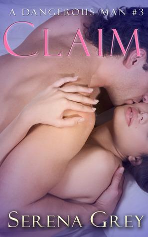 Claim (A Dangerous Man, #3)