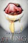 Stung by K.A. Merikan