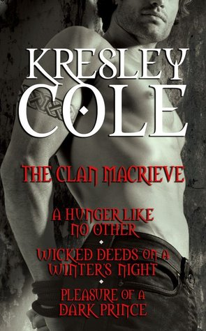 The Clan MacRieve (Immortals After Dark, #2, #4 & #9)