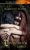 Her Lovestruck Lord (Wicked Husbands, #2)