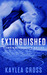 Extinguished by Kaylea Cross