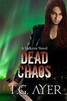 Dead Chaos (Valkyrie, #3)