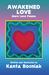 Awakened Love: More Love Poems
