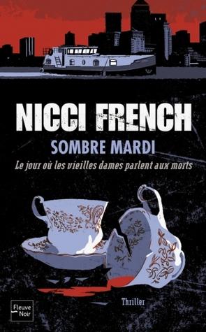 Ebook Sombre mardi : Le jour où les vieilles dames parlent aux morts by Nicci French PDF!