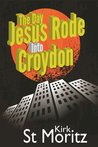 The Day Jesus Rode Into Croydon