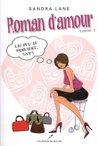 Roman d'Amour V. 01, un Peu de Romance Svp! by Sandra Lane