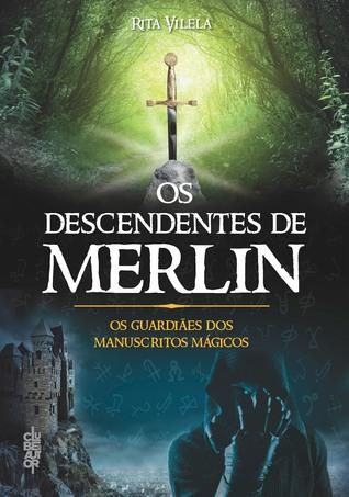 Os Guardiães dos Manuscritos Mágicos (Os Descendentes de Merlin, #1)