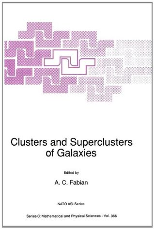 Clusters and Superclusters of Galaxies (NATO Science Series C, #366)