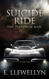 Suicide Ride: The Platinum Man (Suicide Ride, #1)