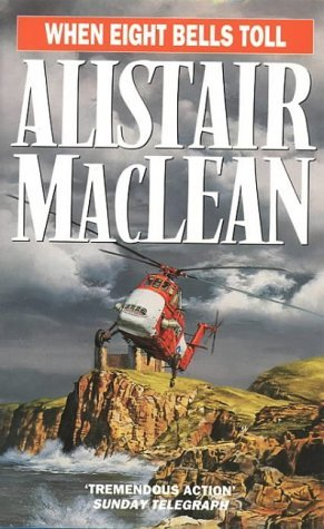 When Eight Bells Toll by Alistair MacLean