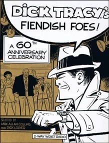 Dick Tracy's Fiendish Foes: A 60th Anniversary Celebration