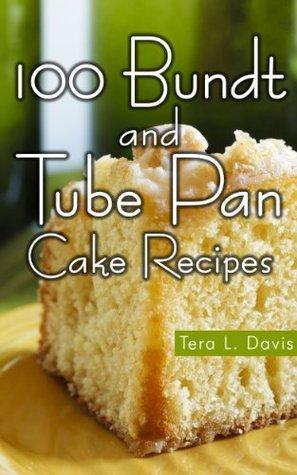 100 Bundt and Tube Pan Cake Recipes