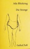 Die Strenge by Ada Blitzkrieg
