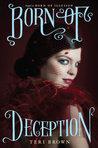 Born of Deception by Teri Brown