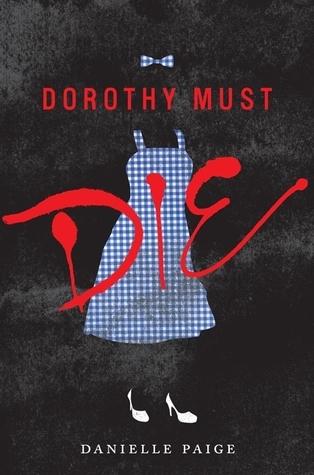 Goodreads | Dorothy Must Die (Dorothy Must Die #1)