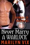 Never Marry A Warlock (Beware of Warlocks, #1)