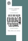 Hacia una nueva sociología cultural. Mapas, dramas, actos y prácticas