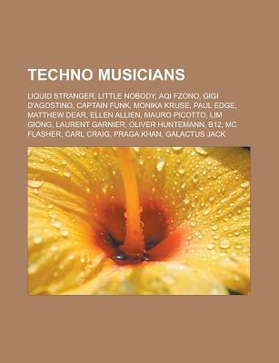Techno Musicians: Liquid Stranger, Little Nobody, Aqi Fzono, Gigi D'Agostino, Captain Funk, Monika Kruse, Paul Edge, Matthew Dear, Ellen