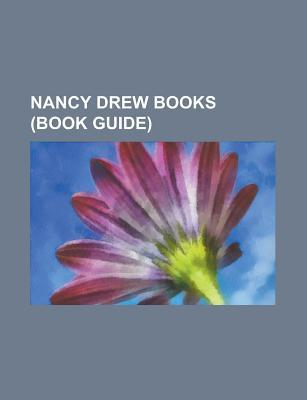 Nancy Drew Books (Book Guide): Nancy Drew Mystery Stories, List of Nancy Drew Books, Girl Detective, the Secret of the Old Clock