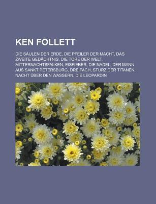 Ken Follett: Die Saulen Der Erde, Die Pfeiler Der Macht, Das Zweite Gedachtnis, Die Tore Der Welt, Mitternachtsfalken, Eisfieber, D