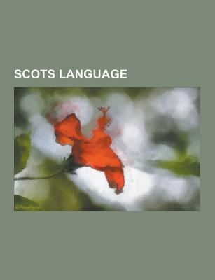 Scots Language: Doric Dialect, Irvine Welsh, Lallans, List of English Words of Scots Origin, Modern Scots, Auld Lang Syne