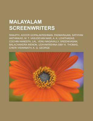 Malayalam Screenwriters: Ranjith, Adoor Gopalakrishnan, Padmarajan, Sathyan Anthikkad, M. T. Vasudevan Nair, A. K. Lohithadas, Cochin Haneefa, Lal, Venu Nagavally, Sreenivasan, Balachandra Menon, Udayakrishna-Siby K. Thomas