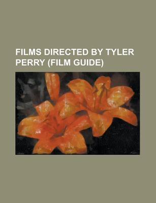Films Directed by Tyler Perry: Why Did I Get Married?, Daddy's Little Girls, Diary of a Mad Black Woman, Madea's Family Reunion