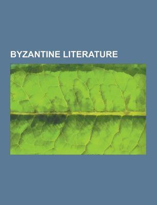 byzantine-literature-suda-agathias-gazetteer-alexander-romance-chronicle-of-monemvasia-digenes-akritas-belthandros-and-chrysantza