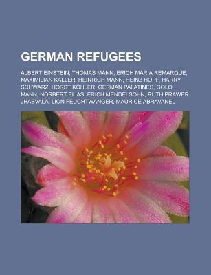 German Refugees: Albert Einstein, Thomas Mann, Erich Maria Remarque, Heinz Hopf, Adolph Lowe, Norbert Elias, Erich Mendelsohn, Horst K