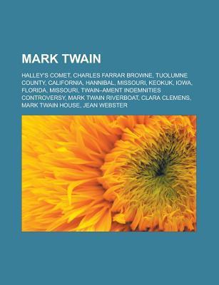 Mark Twain: Hannibal, Missouri, Florida, Missouri, Clara Clemens, Mark Twain House, Jean Webster, Personal Memoirs of Ulysses S. G