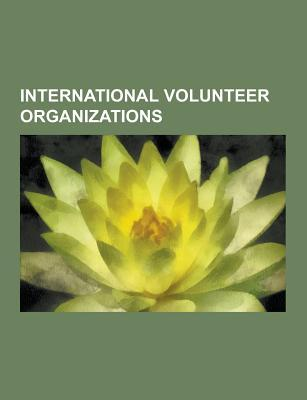 International Volunteer Organizations: M Decins Sans Fronti Res, International Red Cross and Red Crescent Movement, Voluntary Service Overseas