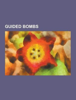 Guided Bombs: Kab-500kr, Kab-500l, Gbu-43-B Massive Ordnance Air Blast Bomb, Joint Direct Attack Munition, Fritz X, Henschel HS 293