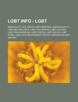 Lgbt Info - Lgbt: Bisexuality, Civil Rights and Liberties, Homosexuality, Lgbt-Related Lists, Lgbt Civil Rights, Lgbt Culture, Lgbt Organizations, Lgbt People, Lgbt Rights, Lgbt Stubs, Same-Sex Relationship, Sexual Orientation and History