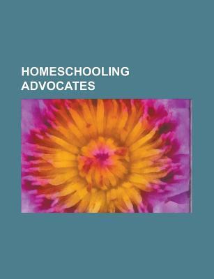 Homeschooling Advocates: Mary Pride, John Holt, Dayna Martin, John Taylor Gatto, Michael Farris, Gregg Harris, Joshua Harris, Grace Llewellyn