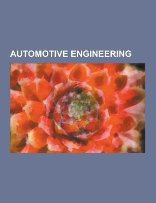 Automotive Engineering: Automobile Drag Coefficient, Torqueflite, Motorcycle Design, Formula Student, Weight Transfer, Automotive Aerodynamics