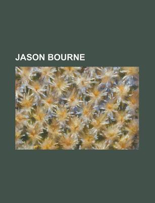 Jason Bourne: Jason Bourne, Bourne, the Bourne Deception, Robert Ludlum's the Bourne Conspiracy, the Bourne Sanction, the Bourne Betrayal