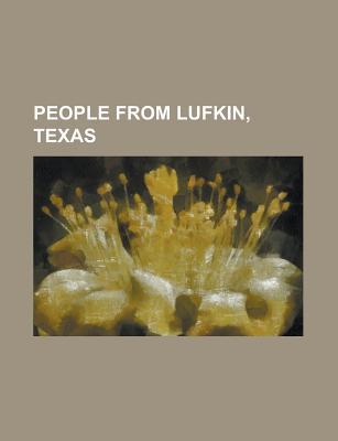 People From Lufkin, Texas: Charles Wilson, Reggie Mcneal, Terrence Kiel, Allan Shivers, Denvis Manns, Jamarkus Mcfarland, Jacques Abram