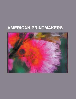 American Printmakers: Andy Warhol, Edward Hopper, Mary Cassatt, Bruce Nauman, Roy Lichtenstein, Jasper Johns, Peter Max