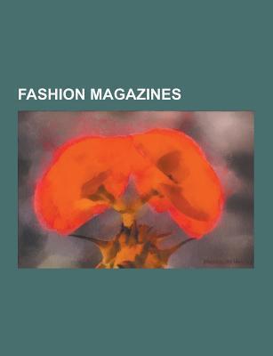 Fashion Magazines: Cosmopolitan, A&f Quarterly, Vogue, Vanity Fair, Tatler, Harper's Bazaar, Nylon, Vibe, Glamour, Purple, Revolutionart,