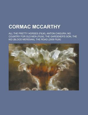Cormac Mccarthy: No Country for Old Men, the Road, All the Pretty Horses